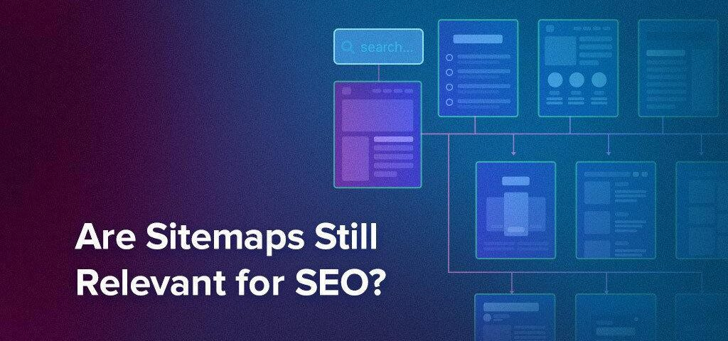 SITEMAPS TO BOOST SEO